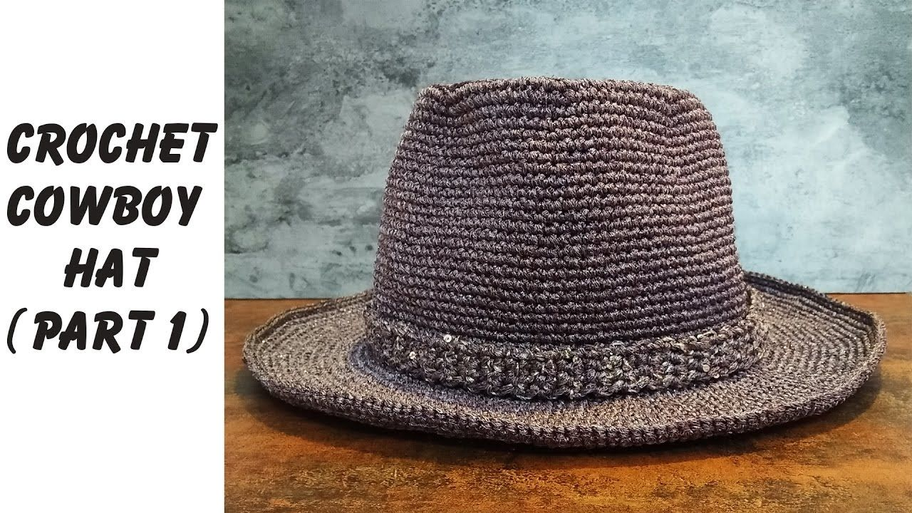 Easy crochet: How to crochet Cowboy Hat Part 1 (ENG sub) | Crochet ...