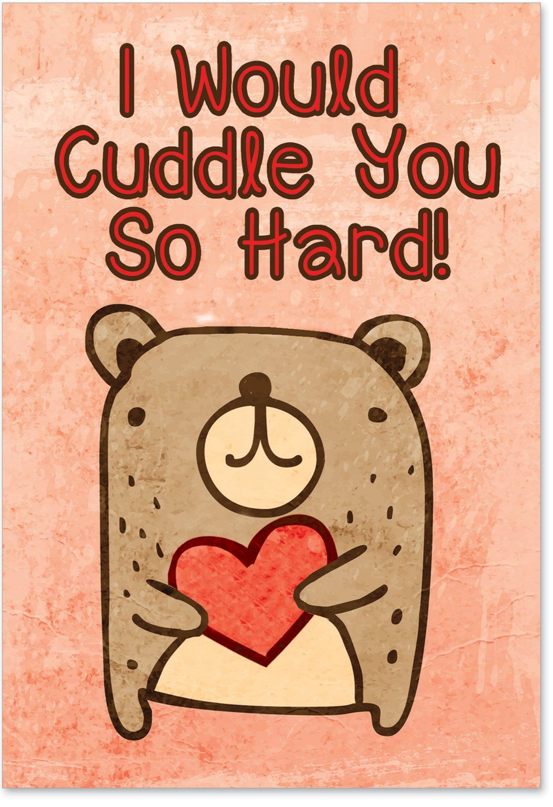 2197 Cuddle You So Hard Funny Valentines Day Greeting Card With