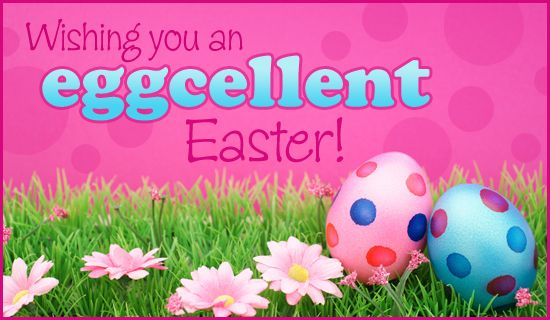 Free Eggcellent Easter Ecard Email Free Personalized Easter Cards Online Happy Easter Quotes Easter Sunday Images Happy Easter Pictures