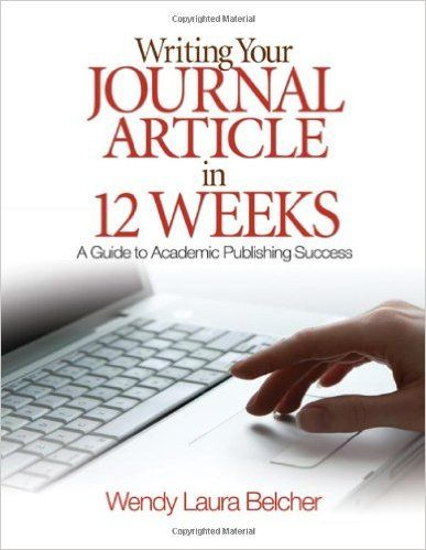 Amazon Com Writing Your Journal Article In Twelve Week A Guide To Academic Publishing Succes Teaching Dissertation Book