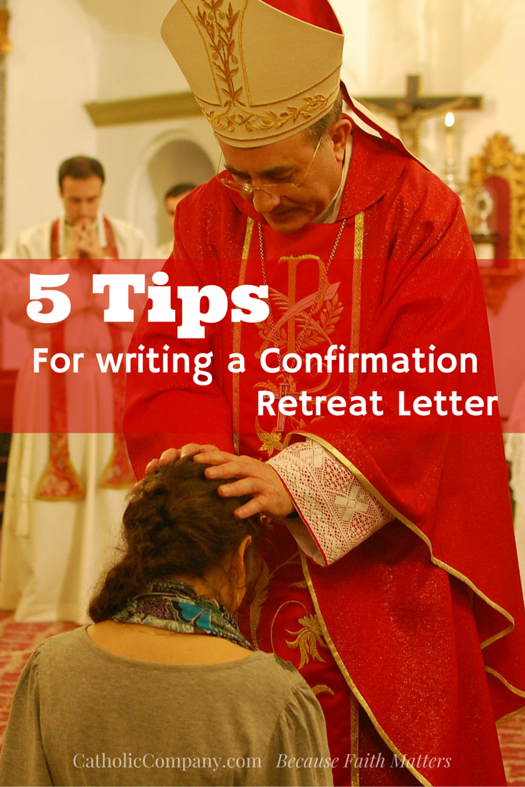 5 Simple Steps For Writing A Confirmation Letter Retreatant