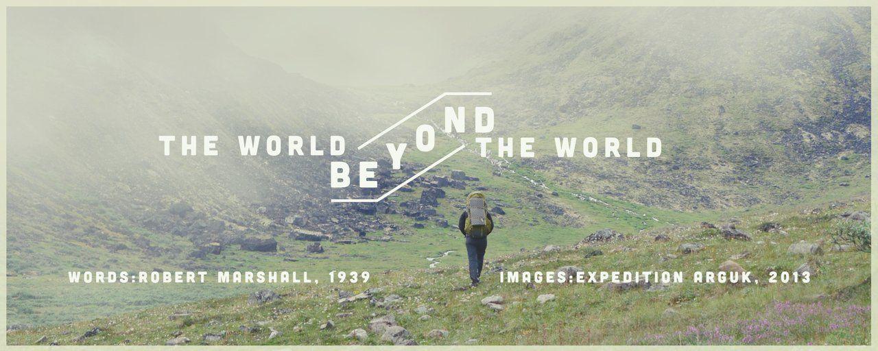 The World Beyond The World Using Text Adapted From Robert Marshalls Alaska Wilderness Exploring The Brooks Ran Alaska Wilderness Explore America Alaska Book