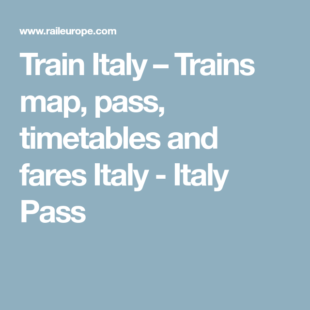 Train Italy Trains Map Pass Timetables And Fares Italy Italy