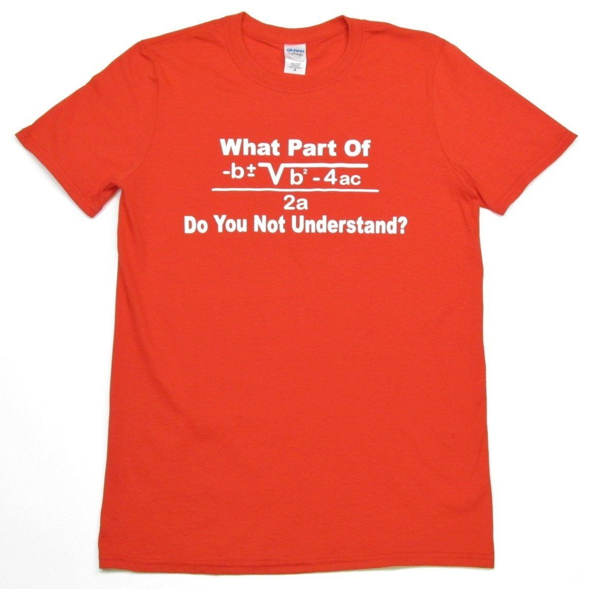 Funny Math What Part of the Quadratic Formula Do You Not Understand T-Shirt