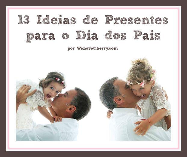 13 Ideias de Presentes Criativos para o Dia dos Pais