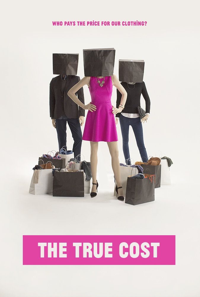 Directed by Andrew Morgan.  With Livia Giuggioli, Stella McCartney, Vandana Shiva, Richard Wolff. The True Cost is a documentary film exploring the impact of fashion on people and the planet.