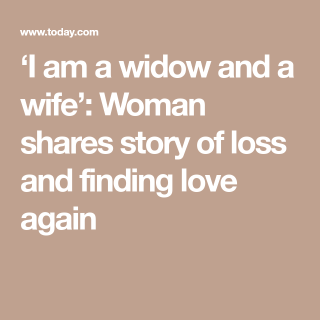 I am a widow and a wife': Woman shares story of loss and