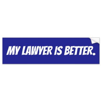 My lawyer is better bumper sticker lawyer business diy personalize custom