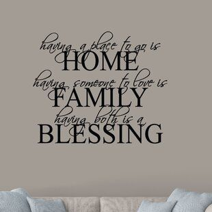 Winston Porter Crillon Having a Place to go is Home, Having Someone to Love is Family, Having both is a Blessing Vinyl Wall Decal | Wayfair