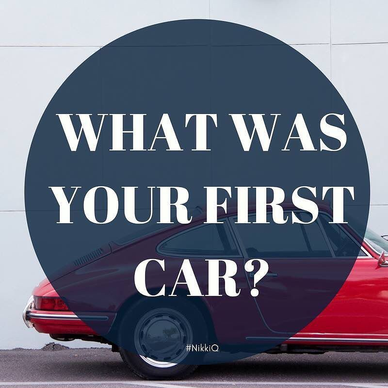 What was your first car? #NikkiQ | 365 Days Of Awesome | Pinterest