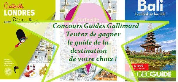 Participe au jeu concours et gagne des guides Gallimard
