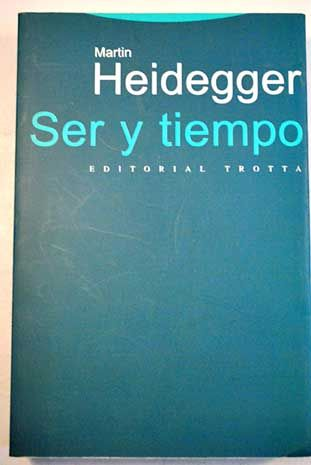 Ser y tiempo / Martin Heidegger ; traducción, prólogo y notas de Jorge Eduardo Rivera C.