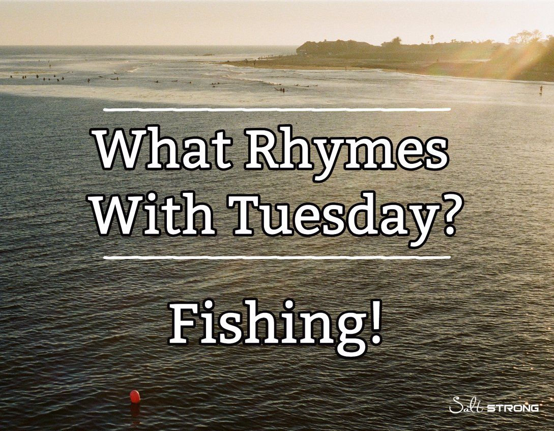What rhymes with tuesday fishing fishing meme for Funny fishing quotes