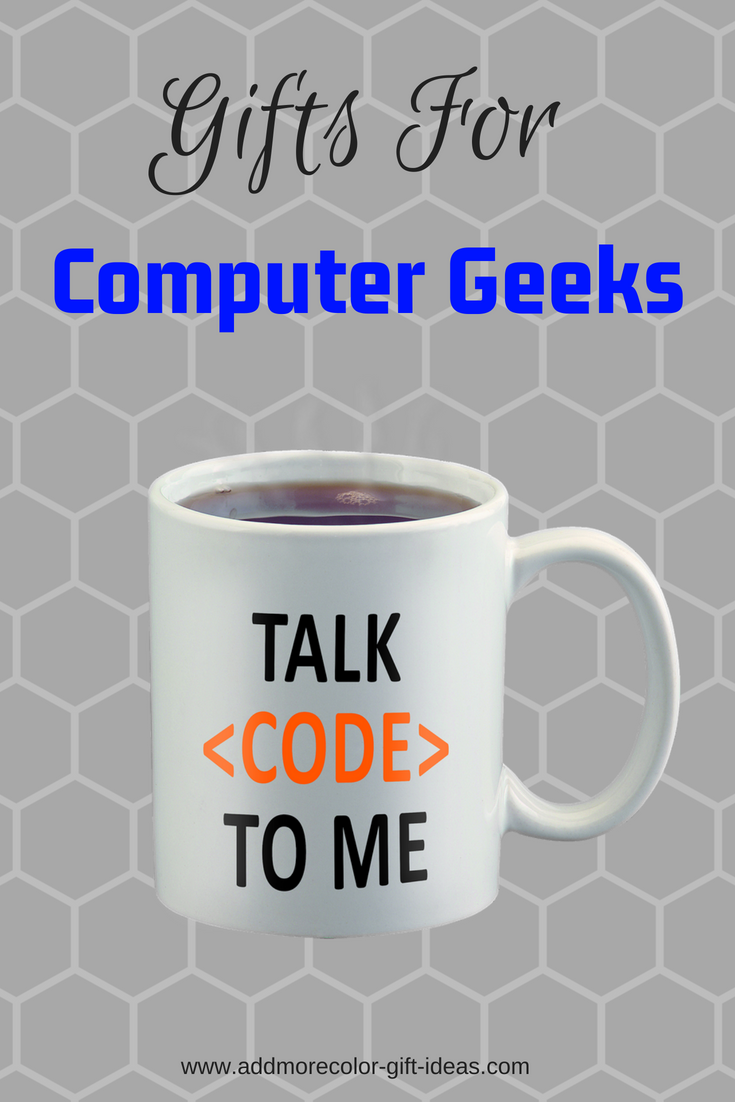 Fun and Cool Gift Ideas Computer Geeks Would Smile About | Gifts For ...