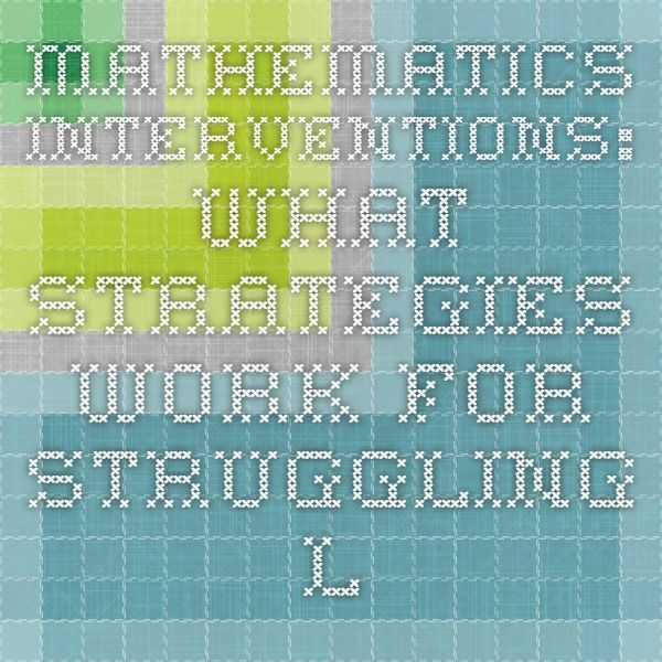 Mathematics Interventions What Strategies Work For Struggling
