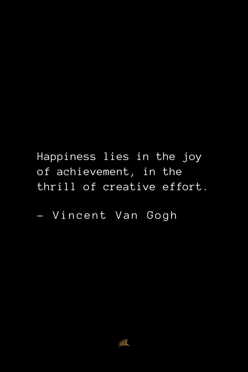 Top 34 Vincent Van Gogh Quotes about Life, Love, and Art