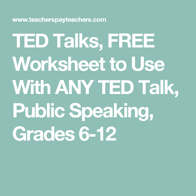 TED Talks FREE Worksheet to Use With ANY TED Talk Public – Public Speaking Worksheets