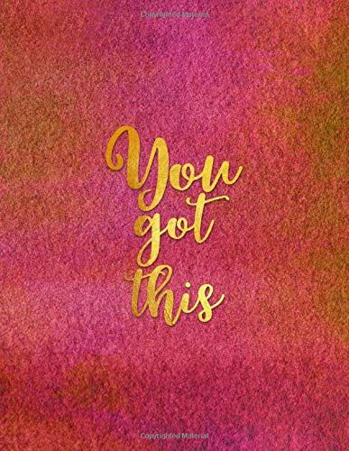 You Got This: Motivational Lined Journal - Notebook - Diary for Women & Teenage Girls to Write In With Quotes (Inspiring Gifts for Women)