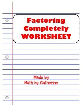 Factoring Completely Worksheet | Math by Catherine | Arithmetic ...