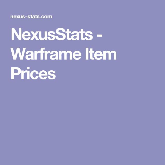 Nexusstats Warframe Item Prices Nexus Trading Price