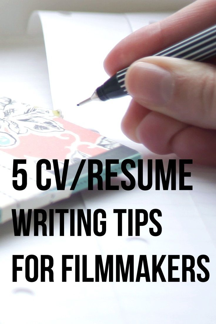 Tips On Making A Resume 5 Cv Resume Writing Tips For Filmmakers Film & Business .