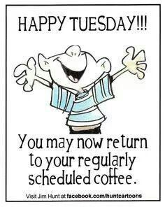 Coffee Happy Tuesday Pictures Happy Tuesday Quotes Tuesday Quotes
