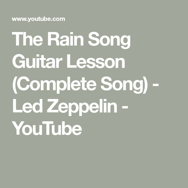 The Rain Song Guitar Lesson (Complete Song)