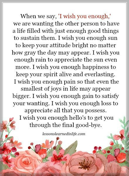 Lessons Learned In Life When We Say I Wish You Enough I Wish You Enough I Wish You More I Wish You Happiness