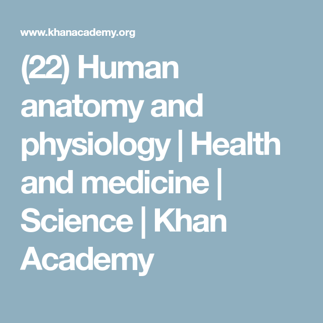 22) Human anatomy and physiology | Health and medicine | Science ...