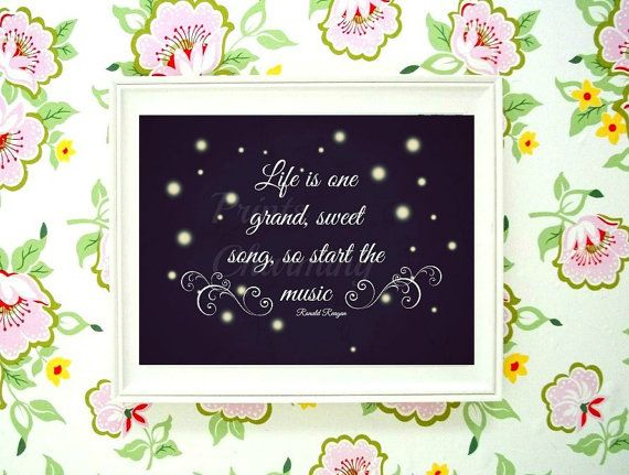 Items Similar To Life Is One Grand Sweet Song So Start The Music Chalkboard  Sign Firefly Ronald Reagan Quote Black And White JPG PDF Printable On Etsy