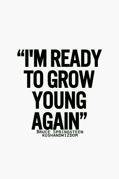 I Am Ready To Grow Young Again Quotes Quotes Words Quotes