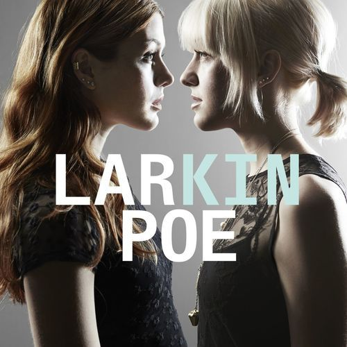 Larkin Poe. Love what these guys do A LOT.