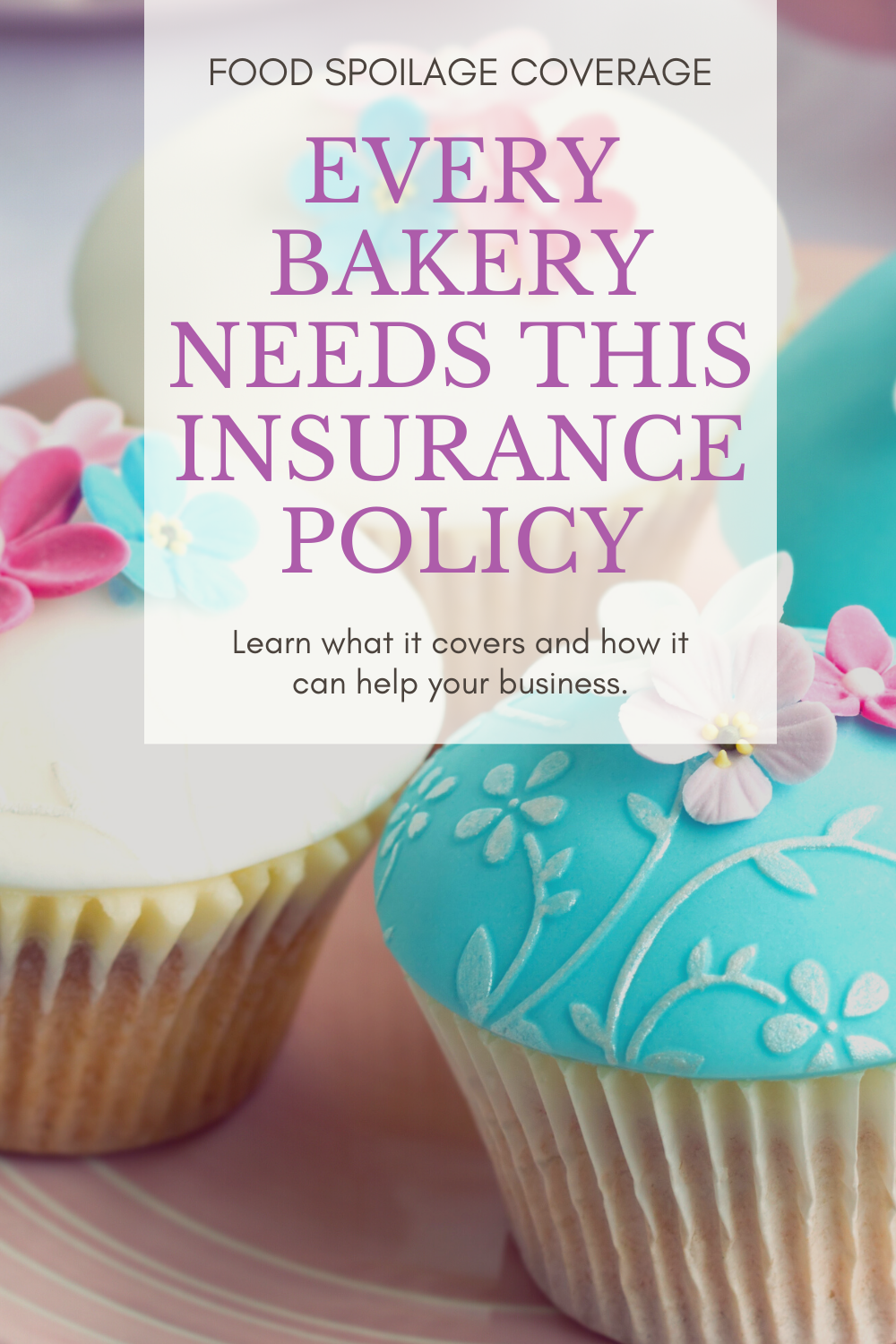 Every Bakery Needs This Insurance Policy In 2020 Bakery Business Insurance Policy Bakery