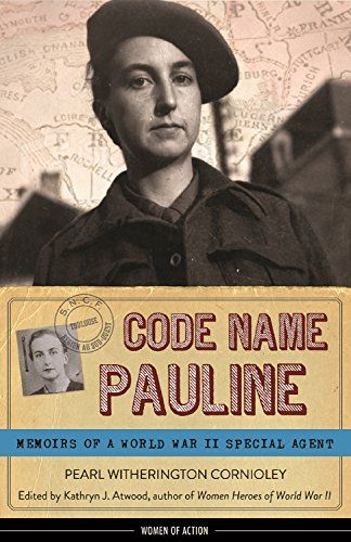 Code Name Pauline: Memoirs of a World War II Special Agent (Women of Action) by Pearl Witherington Cornioley http://www.amazon.com/dp/B00DQ75NQA/ref=cm_sw_r_pi_dp_tzp5vb1313PBK