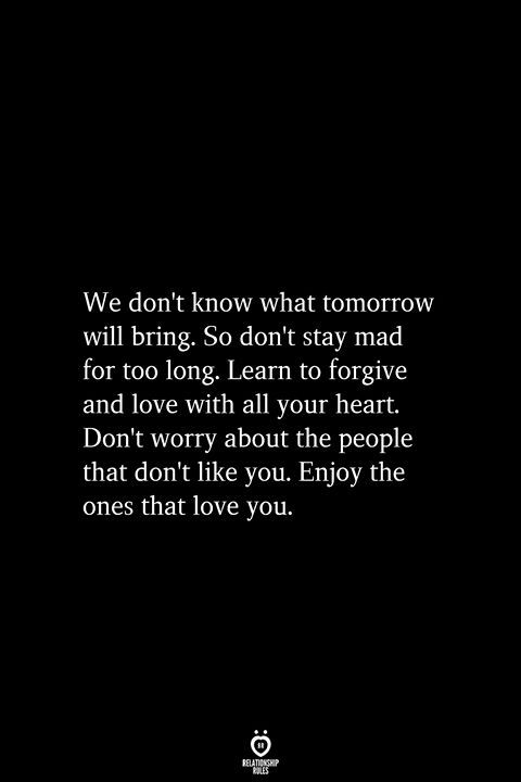 Photo of We Don't Know What Tomorrow Will Bring. So Don't Stay Mad For Too Long
