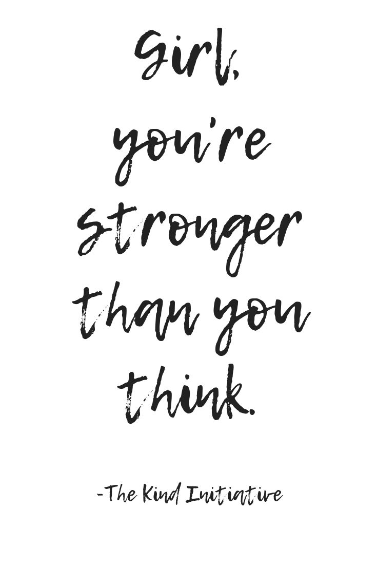 Girl Youre Stronger Than You Think Inspirational Quotes