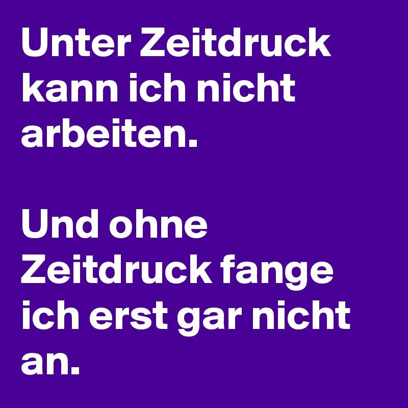 #Zeitdruck #Arbeit #Sprüche #Boldomatic #Humor #Büro ...