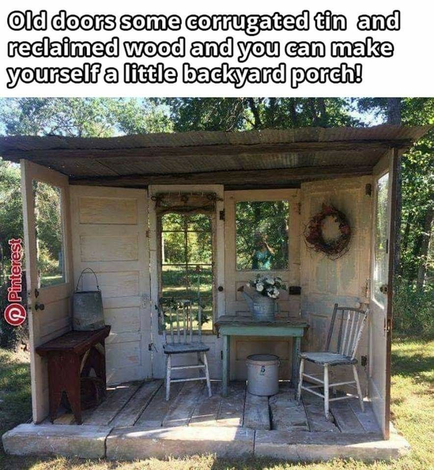Pinterest Shabby Chic Garten Backyard Porch Made From Old Doors Outdoors In 2019