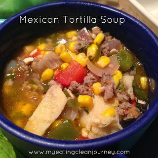 My Eating Clean Journey: Mexican Tortilla Soup #myeatingcleanjourney #eatclean