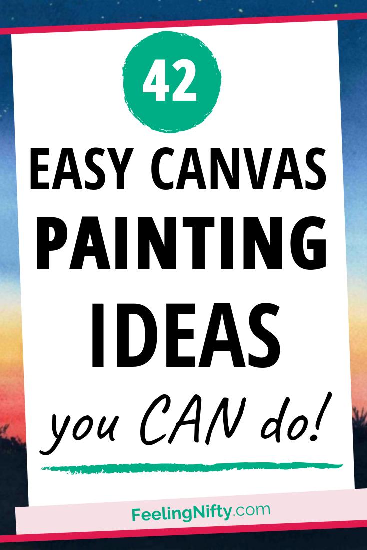 43+ Easy DIY Painting Ideas that'll Inspire Your (hidden) Inner Artist
