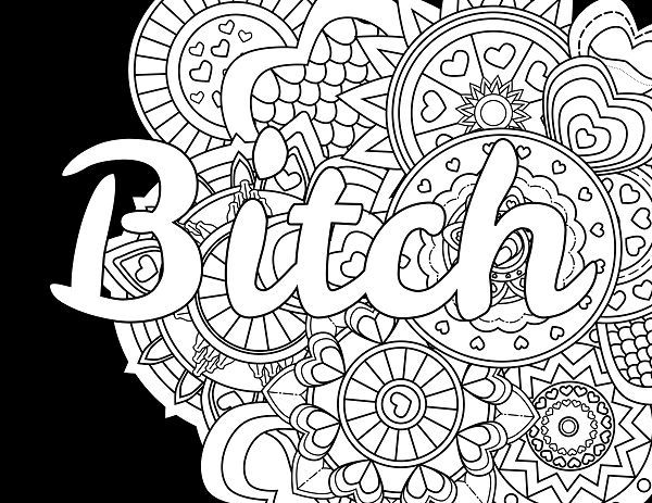 Bitch - Adult Coloring page - swear. 14 FREE printable ...