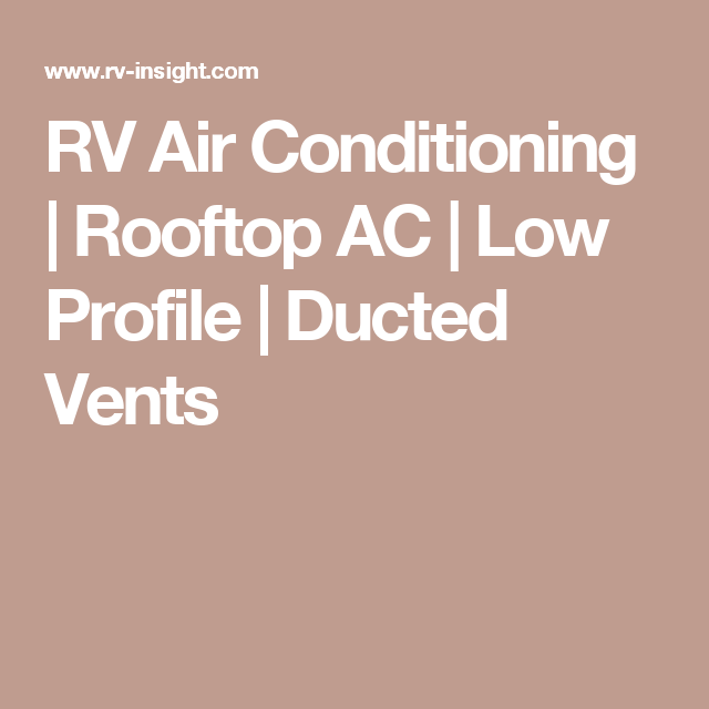 RV Air Conditioning | Rooftop AC | Low Profile | Ducted Vents