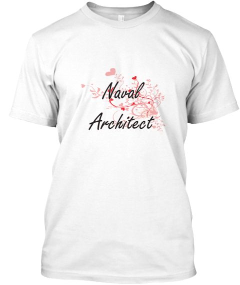 Naval Architect Heart Design White T-Shirt Front - This is the perfect gift for someone who loves Naval Architect. Thank you for visiting my page (Related terms: Professional jobs,job Naval Architect,Naval Architect,naval architects,naval architect,naval archite ...)