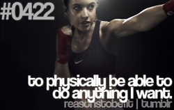 but not boxing.  I have no interest in boxing. Just being physically strong.