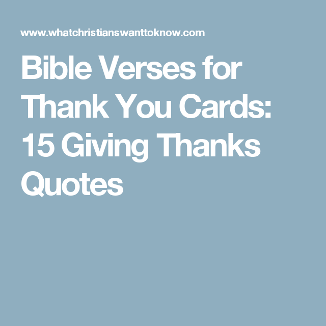 Giving Thanks Quotes Bible Verses For Thank You Cards 15 Giving Thanks Quotes  Quotes .