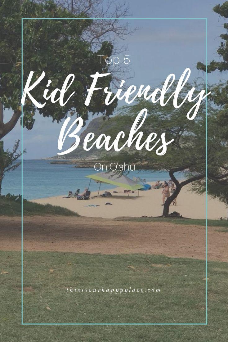 Top 5 Kid Friendly Beaches on O'ahu Beach, Vacation