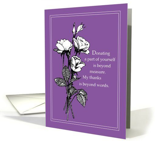 Organ Transplant Donor Thank You, White Roses Card by Sandra Rose - thank you notes for donation
