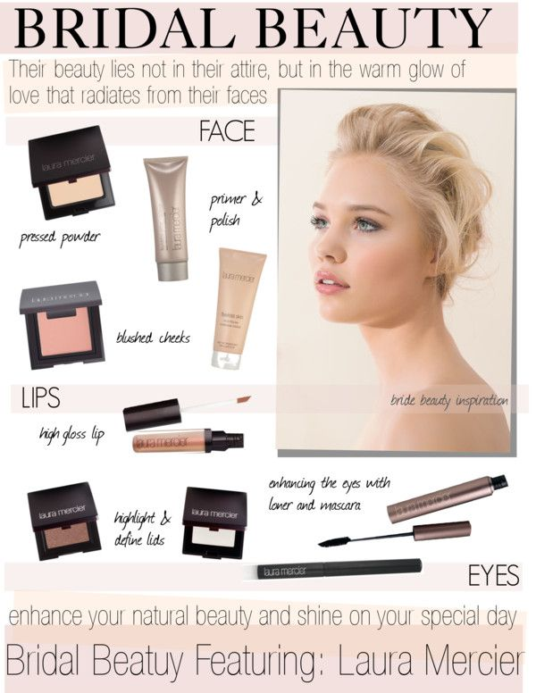 Bridal Beauty With Laura Mercier Cosmetics By Cutandpaste On Polyvore Bridal Beauty Bridal Makeup Looks Beauty