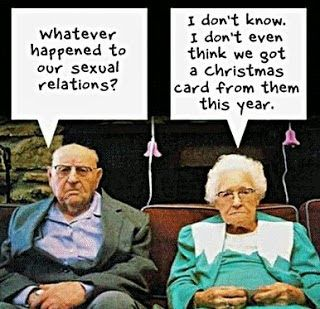 """Funny marriage meme -"""" whatever happened to our sexual relations?"""" """"IDK I don't even think we got a Christmas card from them this year."""""""