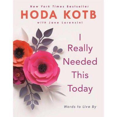I Really Needed This Today by Hoda Kotb (Hardcover
